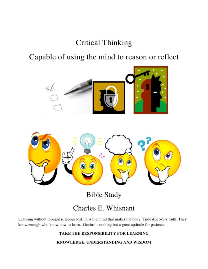 Critical Thinking<br />Capable of using the mind to reason or reflect<br />Bible Study <br />Charles E. Whisnant<br />Lear...