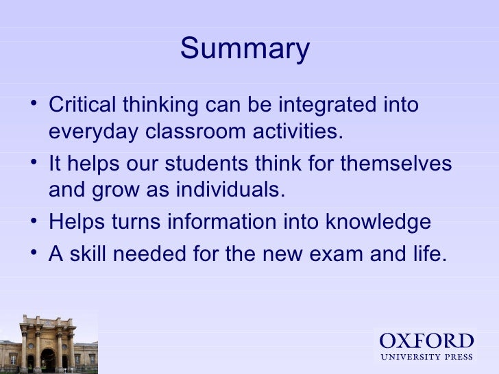 the growing need for the development of critical thinking Overloaded with information, students need critical thinking skills students appear to be growing they want students to graduate with the critical thinking.