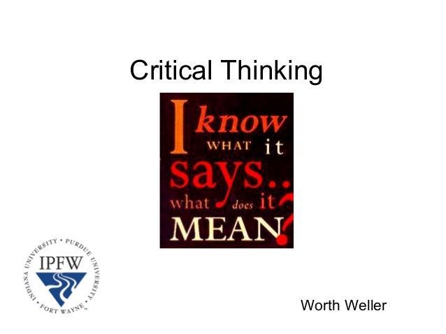 Critical Thinking               Worth Weller