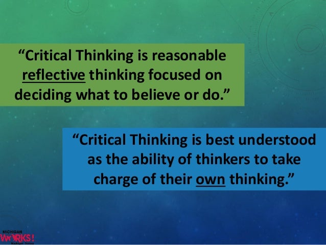 How can critical thinking help you