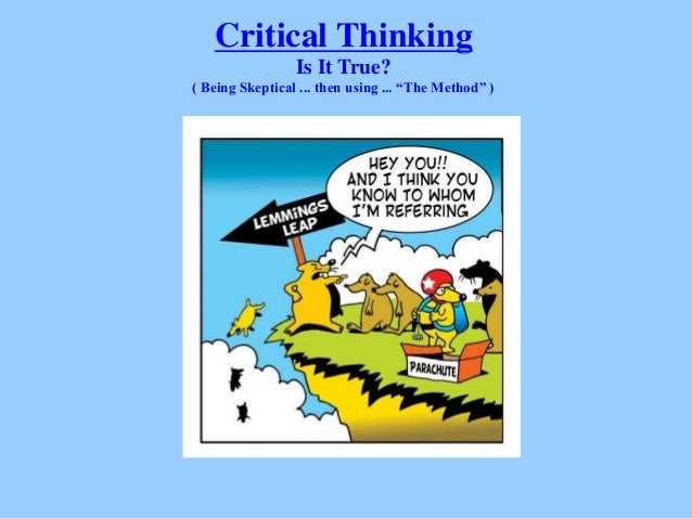 science critical thinking and skepticism Unnatural acts critical thinking, skepticism 59+ ways to develop your unnatural talents in critical thinking, skepticism, and science there's hope if you.