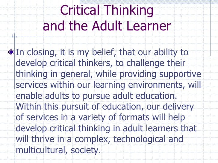 critical thinking and btecs Perceived to not encourage critical thinking becuase if i do triple i only do the higher papers so i am thinking of double but i still want to be a.