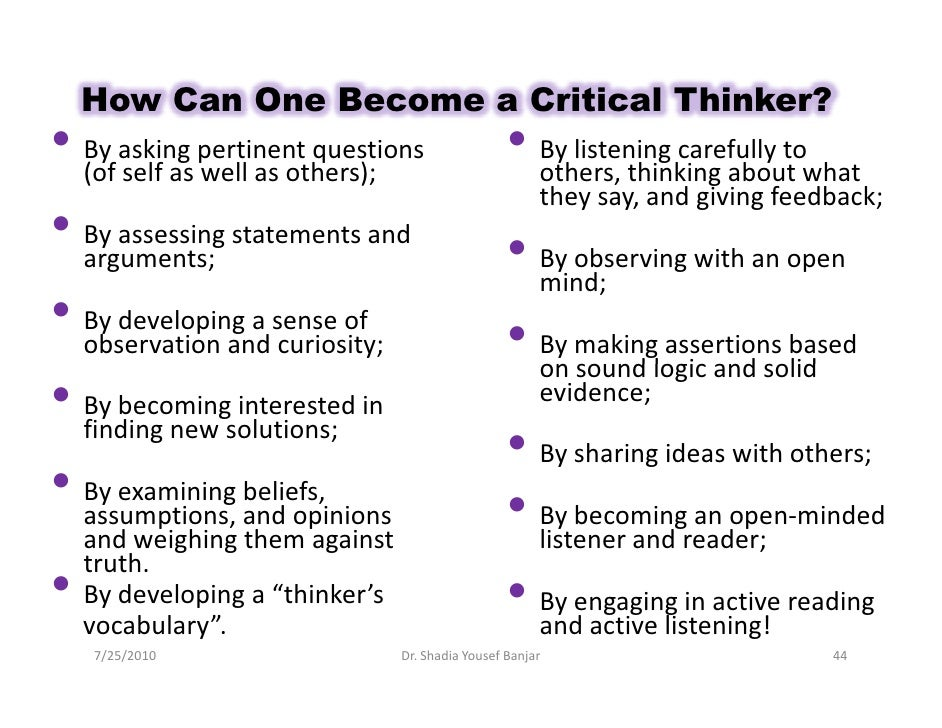 Critical thinkers can best be described as