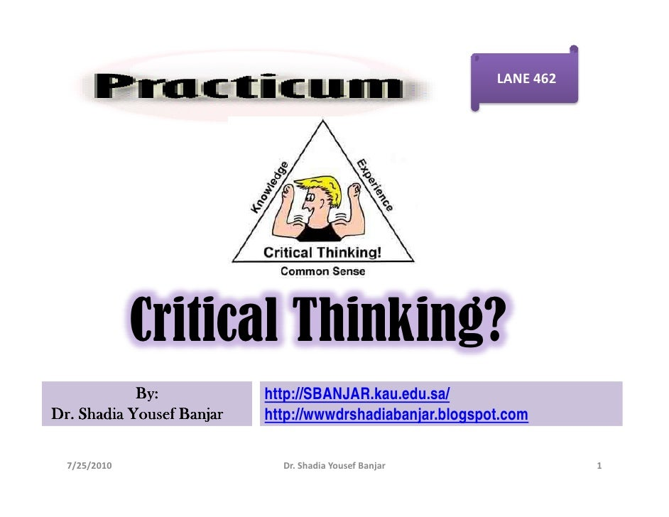LANE 462                   Critical Thinking?             By:            http://SBANJAR.kau.edu.sa/ Dr. Shadia Yousef Banj...