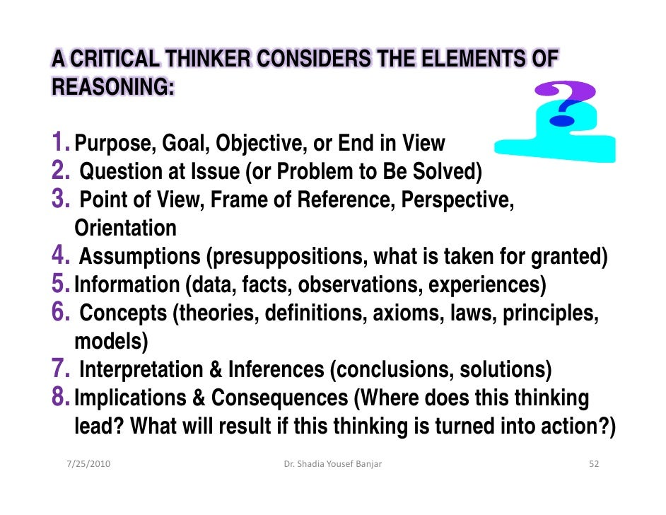 the components of critical thinking include Build critical thinking skills and habits of mind use dr facione's newest book  think_critically, pearson education  and include those in the concept of  critical.