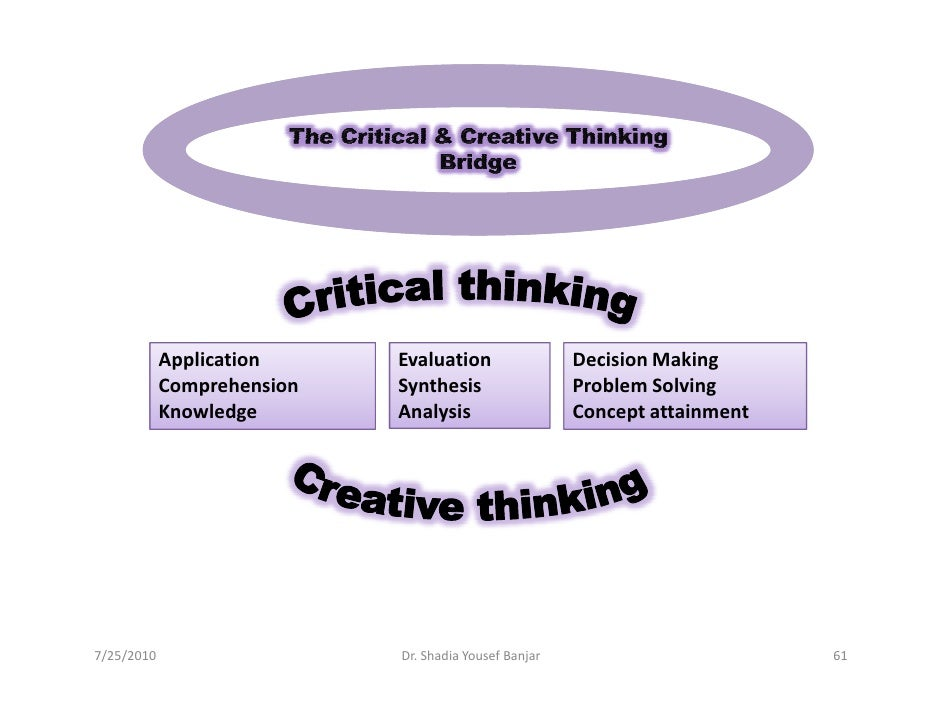 Critical thinking means making judgments based on