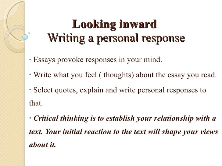 writing a personal response essay Writesiucedu writing the critical response the length or your essay and whether you respond to a single passage or to an entire.