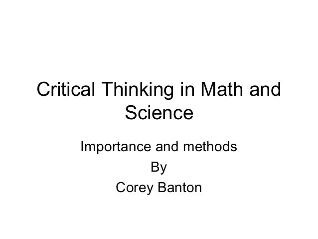 math for critical thinking or college algebra Critical thinking can be as much a part of a math class as learning concepts, computations, formulas, and theorems activities that stimulate.