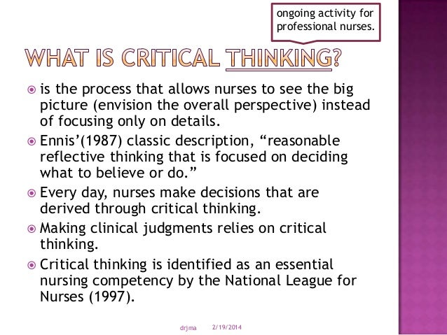 "critical thinking journals nursing Critical thinking in nursing linda l kerby, ma, rn, c-r, mastery education consultations of critical thinking"" journal of nursing education, 39(8)."