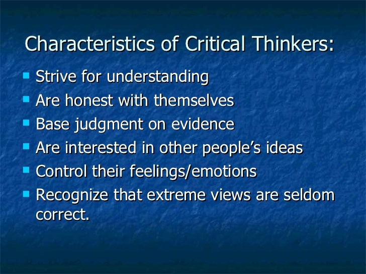 what are the characteristics of a problem in critical thinking Critical thinking is not limited to problem solving critical thinking is reasonable and rational critical thinkers 7 characteristics of critical thinking.