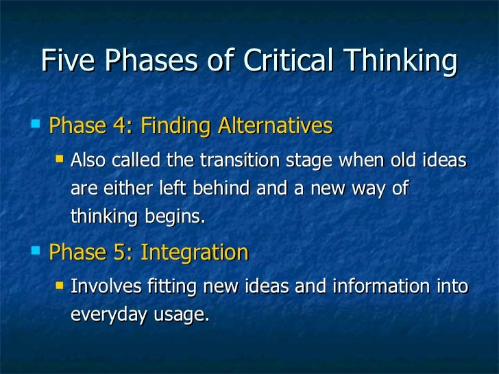 six stages of critical thinking The fact that critical thinking is primarily a skill as opposed to a body of knowledge is usually acknowledged however its implications usually are not always well.