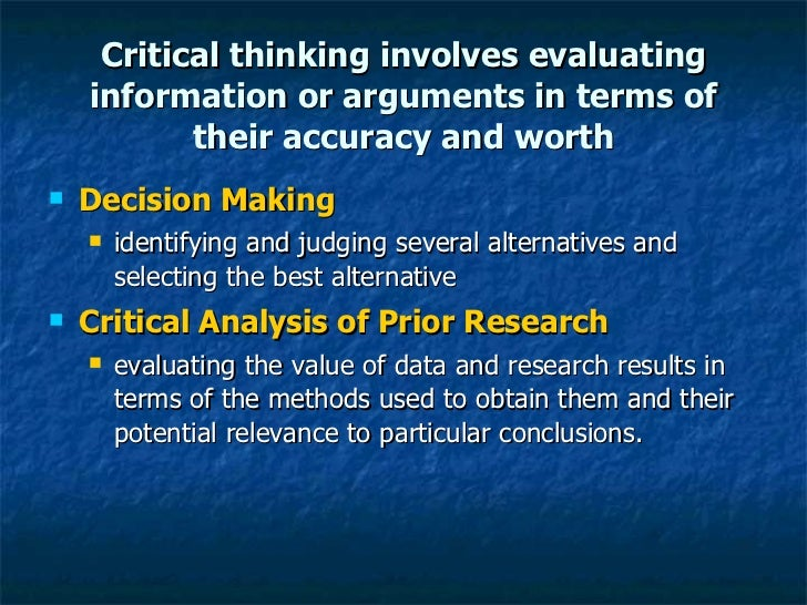 critical thinking evaluating claims and arguments 2 what critical thinking is (and isn't) critical thinking is a set of skills that can help us to 1) evaluate the acceptability of claims through.