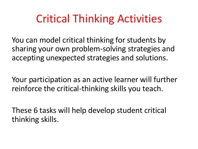 critical thinking and problem solving strategies in the classroom Critical thinking & problem solving strategies debbie dillman, msrs, rt(r) program chair, radiologic technology ivy tech community college, marion, in objectives define critical thinking discuss the major elements of critical thinking name the components of critical thinking.