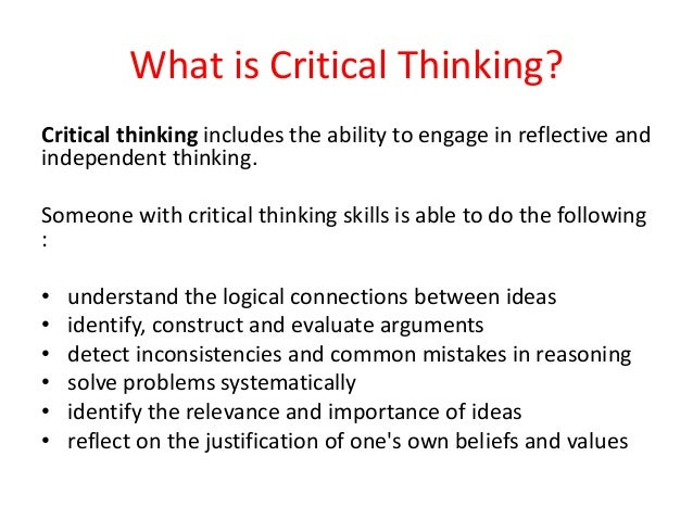 describe the critical thinking process Critical thinking is a term used by educators to describe forms of learning, thought, and analysis that go beyond the memorization and recall of information and facts.