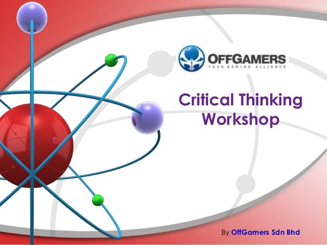 Critical Thinking Workshop By OffGamers Sdn Bhd