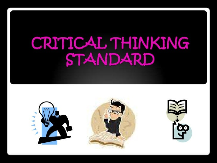 CRITICAL THINKING    STANDARD