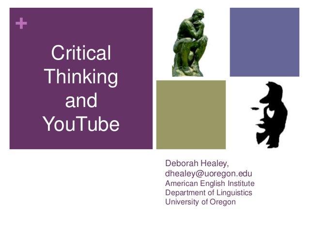 +     Critical    Thinking      and    YouTube                Deborah Healey,                dhealey@uoregon.edu          ...