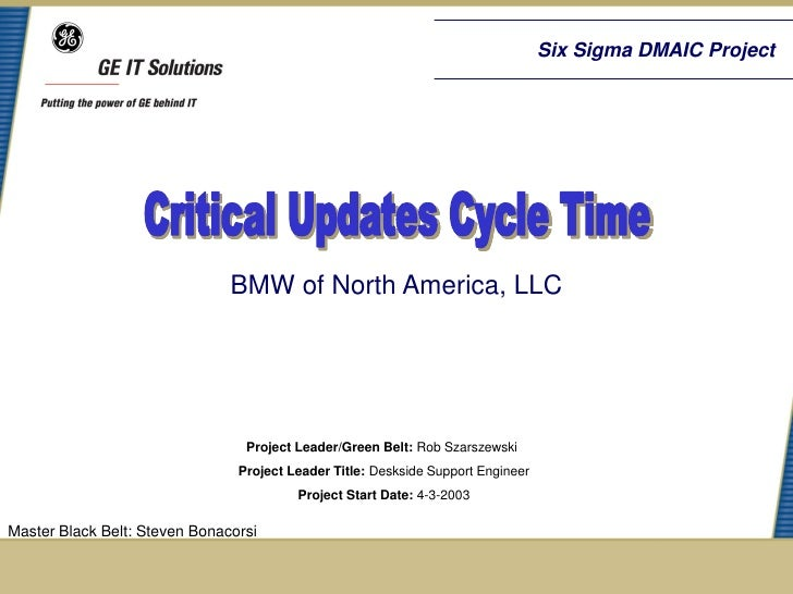 Six Sigma DMAIC Project                               BMW of North America, LLC                                 Project Le...