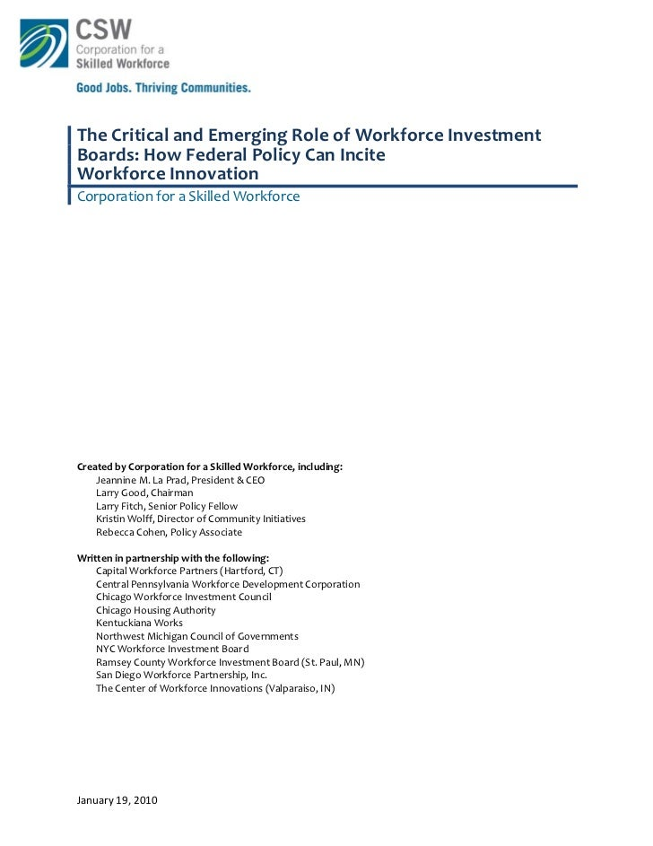 The Critical and Emerging Role of Workforce Investment  Boards: How Federal Policy Can Incite   Workforce Innovation   Cor...