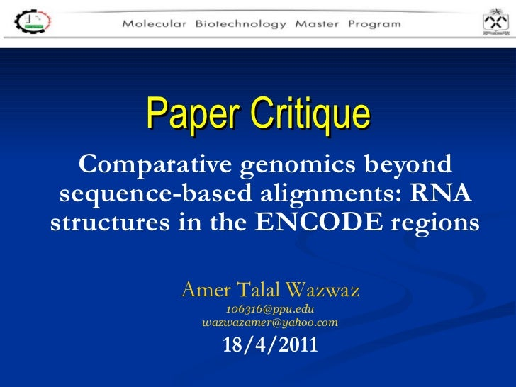Paper Critique Comparative genomics beyond sequence-based alignments: RNA structures in the ENCODE regions Amer Talal Wazw...