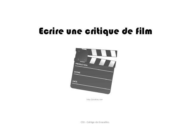 Ecrire une critique de film http://pixabay.com CDI - Collège de Grazailles
