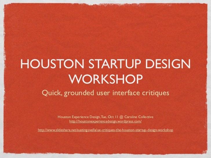 UX Critiques (the Houston Startup Design Workshop) - revised