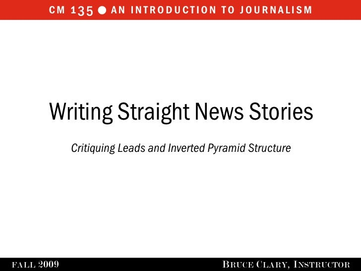 cm 1 35  an introduction to journalism              Writing Straight News Stories               Critiquing Leads and Inve...