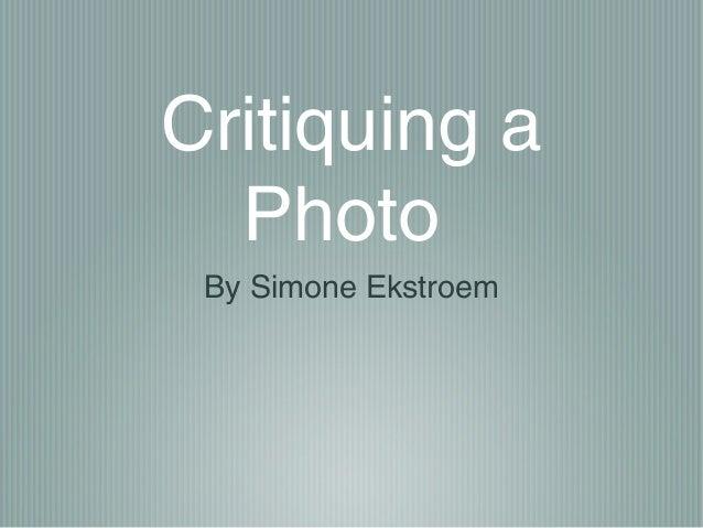 Critiquing a  Photo By Simone Ekstroem