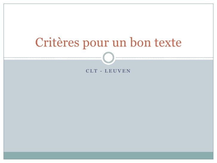 CLT - Leuven<br />Critères pour un bon texte<br />