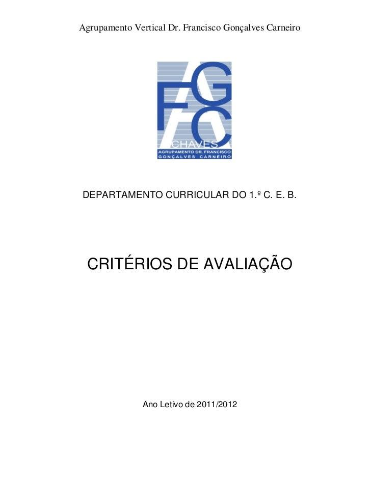 Agrupamento Vertical Dr. Francisco Gonçalves CarneiroDEPARTAMENTO CURRICULAR DO 1.º C. E. B. CRITÉRIOS DE AVALIAÇÃO       ...