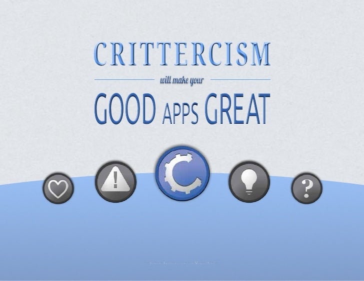 CritterCism            will make yourgood apps great    —Support InfraStructure for MobIle appS—