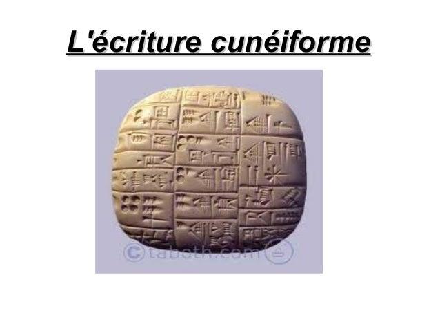 Lécriture cunéiforme