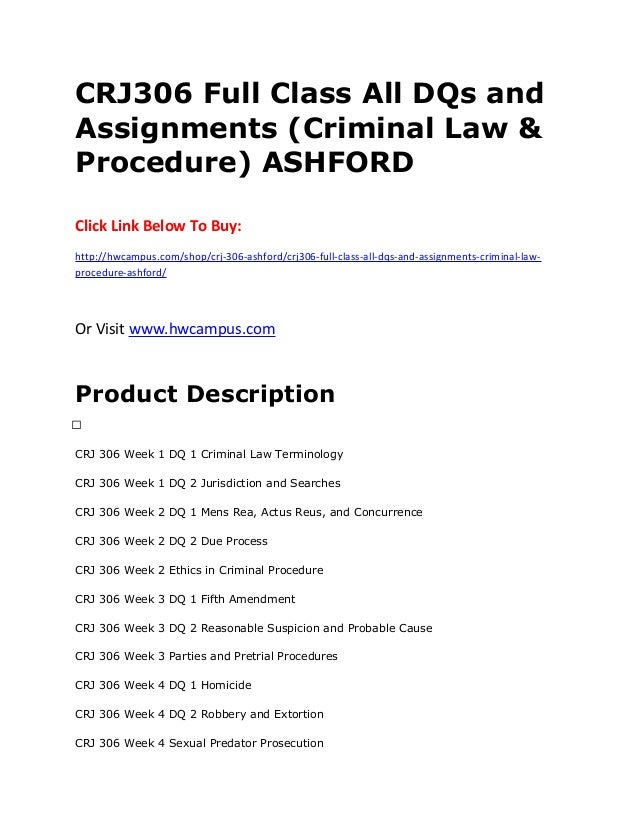 criminal law assignment Initial assignments spring 2018 course assignments(s) adjudicatory criminal procedure §2611 professor steinberg the criminal process – chemerinsky, pp 5-12 incorporation of the bill of rights, chemerinsky, pp22-24duncan v.