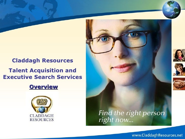 Claddagh Resources Talent Acquisition and Executive Search Services Overview