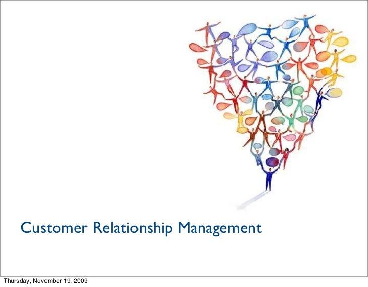 Customer Relationship Management   Thursday, November 19, 2009
