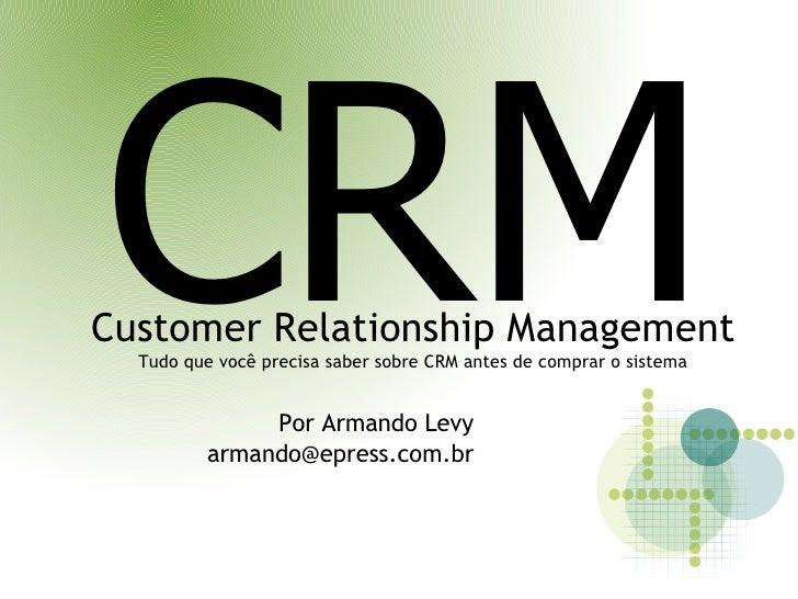 CRM Customer Relationship Management   Tudo que você precisa saber sobre CRM antes de comprar o sistema                  P...