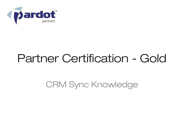 Partner Certification - Gold     CRM Sync Knowledge