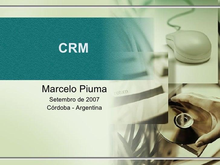 CRM Marcelo Piuma Setembro de 2007 Córdoba - Argentina