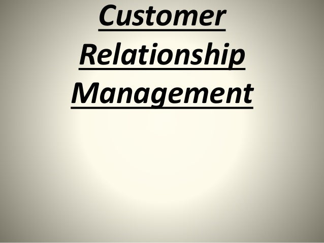 Notes on customer relationship management