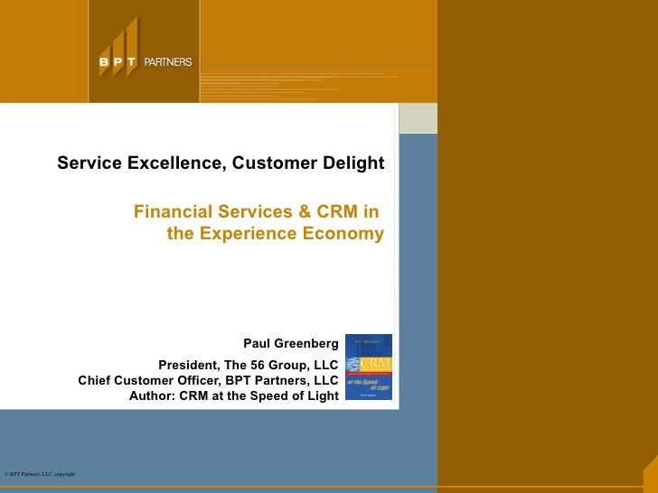 Service Excellence, Customer Delight Financial Services & CRM in  the Experience Economy Paul Greenberg President, The 56 ...