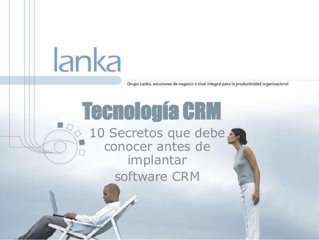 Tecnología CRM 10 Secretos que debe conocer antes de implantar software CRM
