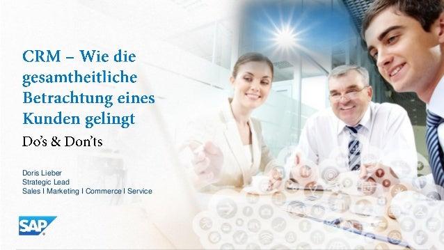 © 2011 SAP AG. All rights reserved. 1 Doris Lieber Strategic Lead Sales I Marketing I Commerce I Service