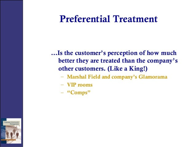 What does Preferential Treatment means?
