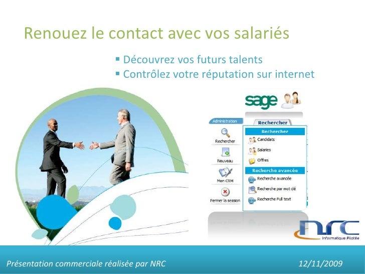 Renouez le contact avec vos salariés<br /><ul><li> Découvrez vos futurs talents