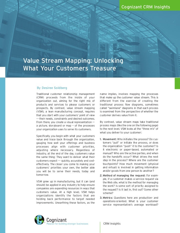 Cognizant CRM Insights     Value Stream Mapping: Unlocking What Your Customers Treasure      By Desiree Soldberg     Tradi...