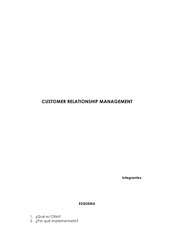 CUSTOMER RELATIONSHIP MANAGEMENT                                            Integrantes:                                  ...