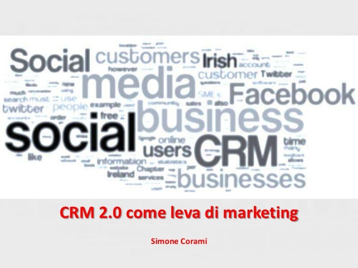 CRM 2.0 come leva di marketing           Simone Corami