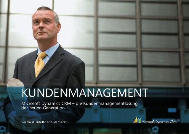 KUNDENMANAGEMENT                         Microsoft Dynamics CRM – die Kundenmanagementlösung                         der n...