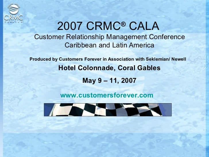 CRMC CALA 2007 - Customer Relationship Management Event for Latin America