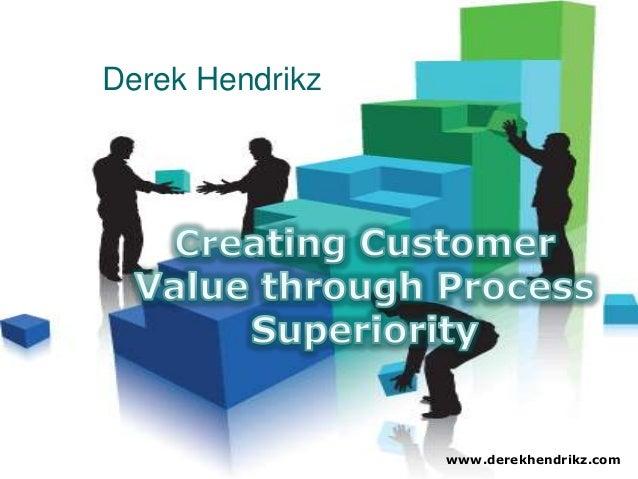 Creating Customer Value with Derek Hendrikz